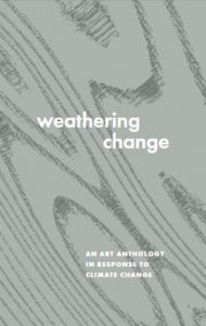 "The cover of a new compilation of poetry and art called ""Weathering Change""."